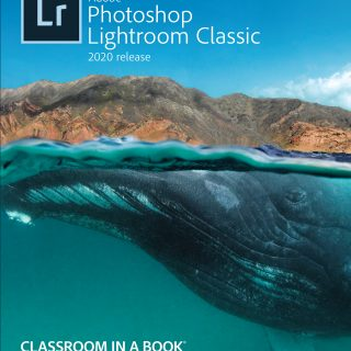 Adobe Photoshop Lightroom Classic CC Classroom in a Book (2020 Release)