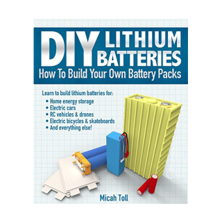 DIY Lithium Batteries - How To Build Your Own Battery Packs