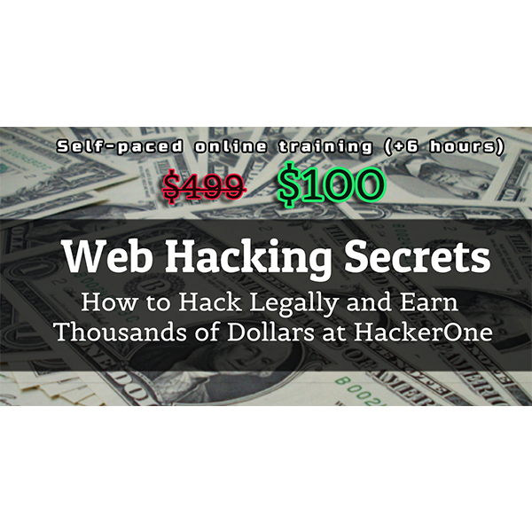 Web Hacking Secrets- How To Hack Legally And Earn Thousands Of Dollars At HackerOne